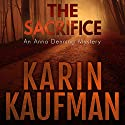 The Sacrifice: Anna Denning Mystery Book 3 (       UNABRIDGED) by Karin Kaufman Narrated by Becky Doughty