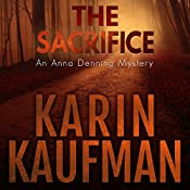 The Sacrifice: Anna Denning Mystery Book 3 | Karin Kaufman