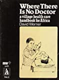 img - for Where There Is No Doctor : A Village Health Care Handbook for Africa book / textbook / text book