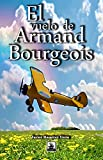 El vuelo de Armand Bourgeois (Spanish Edition)