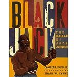 Black Jack: Ballad of Jack Johnson | Charles R. Smith