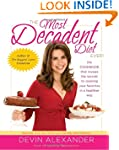 The Most Decadent Diet Ever!: The coo...