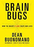 Brain Bugs: How the Brain