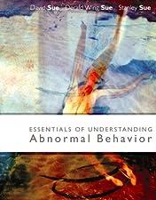 Essentials of Understanding Abnormal Behavior by David Sue