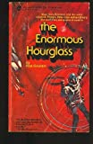 The enormous hourglass (An Award science fiction novel)