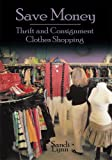 Save Money: Thrift and Consignment Clothes Shopping