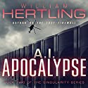 A.I. Apocalypse: Singularity, Book 2 (       UNABRIDGED) by William Hertling Narrated by J. M. Badger