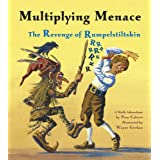 Multiplying Menace: The Revenge of Rumpelstiltskin (A Math Adventure) ~ Pam Calvert