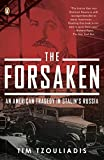 The Forsaken: An American Tragedy in Stalin's Russia