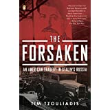 The Forsaken: An American Tragedy in Stalin's Russiaby Tim Tzouliadis