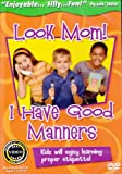 Look Mom - I Have Good Manners
