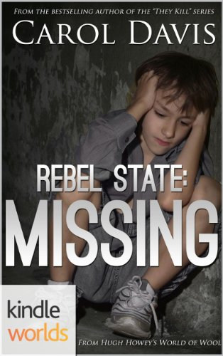 Silo Saga: Rebel State: Missing (Kindle Worlds Novella)