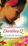 The Small Fortune of Dorothea Q: An epic page-turning family saga