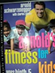 Arnold's Fitness for Kids Ages Birth-...