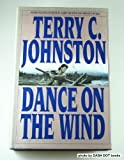 Dance on the Wind (0553090712) by Johnston, Terry C.