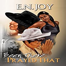 Been There Prayed That: New Day Divas Series, Book 2 Audiobook by E.N. Joy Narrated by Sharell Palmer Schwarzer
