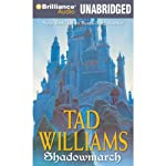Shadowmarch: Shadowmarch, Volume I (       UNABRIDGED) by Tad Williams Narrated by Dick Hill
