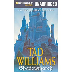 Shadowmarch: Shadowmarch, Volume I | [Tad Williams]