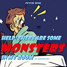 Help! There Are Some Monsters in My Room Audiobook by Adelina hill Narrated by Youlanda Burnett