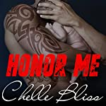 Honor Me: Men of Inked, Book 6 | Chelle Bliss