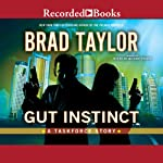 Gut Instinct (       UNABRIDGED) by Brad Taylor Narrated by Rich Orlow, Henry Strozier