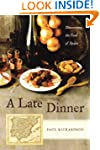 A Late Dinner: Discovering the Food o...