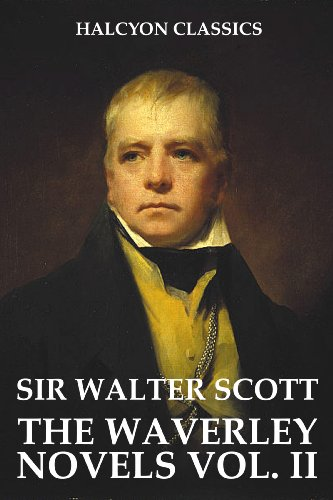 Sir Walter Scott - The Waverley Novels of Sir Walter Scott: Volume II (Halcyon Classics)