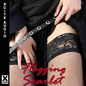 Flogging Scarlet: A collection of five erotic stories with bisexual and menage themes | [Athena Marie, Kay Jaybee, Beverley Langland, Lucy Felthouse, Elizabeth Coldwell]