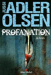 Profanation : roman, Adler-Olsen, Jussi