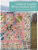 Stripes and Squares Block Sampler Quilt: 25 Traditional and Original Designs