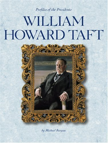 William Howard Taft (Profiles of the Presidents) by Michael Burgan (2003-09-01) (William Howard Taft Profiles Of compare prices)