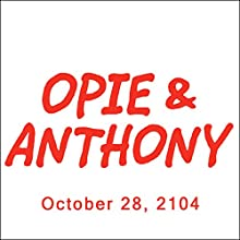 Opie & Anthony, Jim Gaffigan, Lenny Marcus, and Mick Fleetwood, October 28, 2014  by Opie & Anthony Narrated by Opie & Anthony
