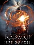 Reborn (The Legend of the Gate Keeper Book 4)