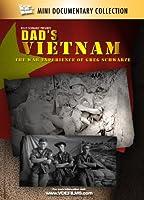 Dad's Vietnam, The War Experience of Greg Schwarze