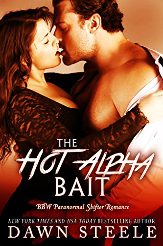 The Hot Alpha Bait: A Paranormal Shifter Romance (The Hot Alpha Switch Book 2)