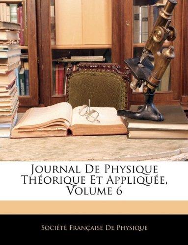 Journal De Physique Théorique Et Appliquée, Volume 6