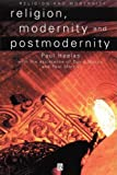 Religion, Modernity and Postmodernity (Religion and Spirituality in the Modern World)