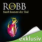 Sanft kommt der Tod (Eve Dallas 24) Hörbuch von J. D. Robb Gesprochen von: Tanja Geke