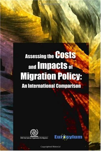 Assessing the Costs and Impacts of Migration Policy: An International Comparison
