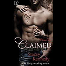 Claimed: Club Sin, Book 1 (       UNABRIDGED) by Stacey Kennedy Narrated by C.J. Mills