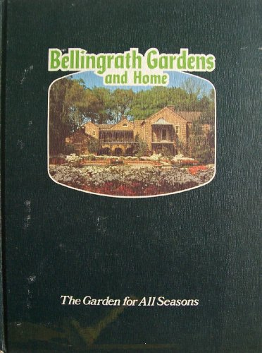 Bellingrath Gardens and Home: The Garden for All Seasons, A Pictorial Story in Color