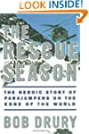 The Rescue Season: The Heroic Story o...