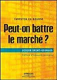 echange, troc Didier Saint-Georges - Peut-on battre le marché ? : Investir en bourse