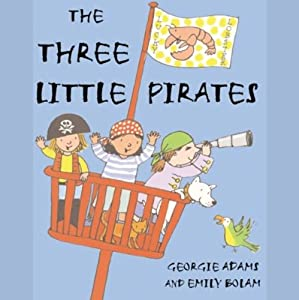 The Three Little Pirates | [Georgie Adams]
