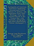 Cyclopaedia of American Literature: Embracing Personal and Critical Notices of Authors, and Selections from Their Writings. from the Earliest Period ... Other Illustrations, Volume 2,part 2