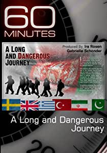 60 Minutes - A Long and Dangerous Journey