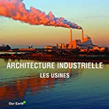 echange, troc Collectif - Architecture industrielle: Les Usines