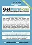 img - for Get More Fans: The DIY Guide To The New Music Business book / textbook / text book