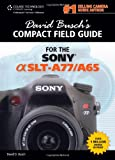 David Busch David Busch's Sony Alpha SLT-A77/A65 Compact Field Guide (David Busch's Digital Photography Guides)