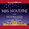 Mrs. Houdini Audiobook by Victoria Kelly Narrated by Meredith Orlow